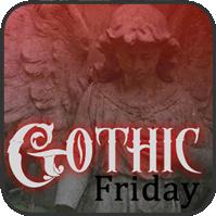 Gothic Friday