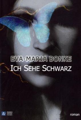 Eva-Maria Bonke - Ich sehe schwarz