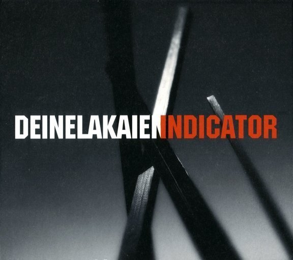 Deine Lakaien - Indicator