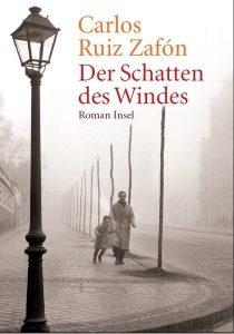 Carlos Ruiz Zafon - Der Schatten des Windes