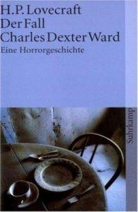 H.P. Lovecraft - Der Fall Charles Dexter Ward