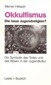 Werner Helsper - Okkultismus, die neue Jugendreligion