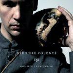 Derniere Volonte - Mon Meilleur Ennemi