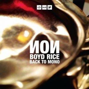 Boyd Rice - Back to Mono