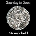 Grooving in the Green - Stranglehold