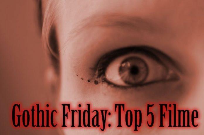 Gothic Friday 2011 - Top 5 Filme
