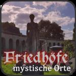 Friedhoefe - mystische Orte