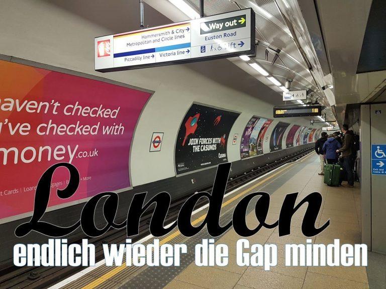 Mein schaurig schönes Tagebuch #13: London, endlich wieder die Gap minden