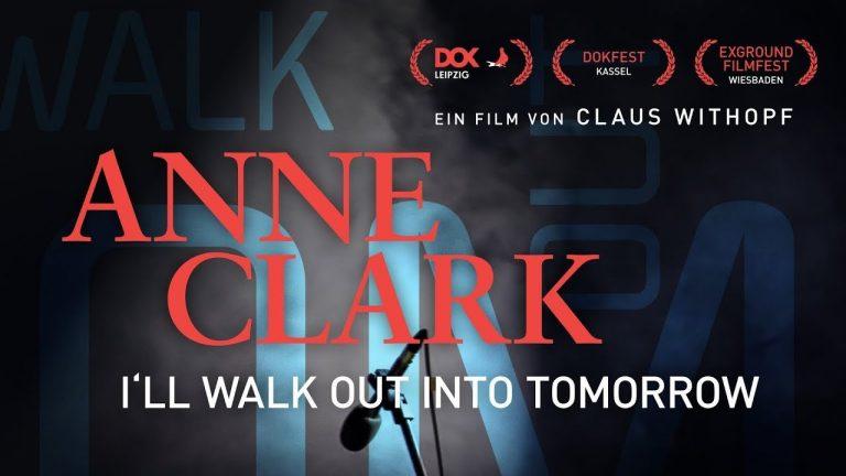 Ab Freitag im Kino: Anne Clark – I'll Walk Out Into Tomorrow