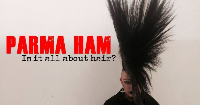 Parma Ham - Is it all about Hair - Teaser